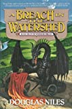 A Breach in the Watershed (Watershed Trilogy, Book 1) (0441002080) by Niles, Douglas