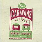 Two Caravans | Marina Lewycka