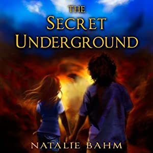 The Secret Underground | [Natalie Bahm]