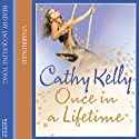 Once in a Lifetime (       UNABRIDGED) by Cathy Kelly Narrated by Jacqueline Tong
