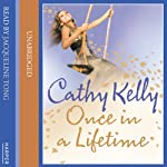 Once in a Lifetime | Cathy Kelly