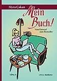 Mein Buch!: Vom Entwurf zum Bestseller (German Edition)