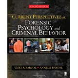 Current Perspectives in Forensic Psychology and Criminal Behavior ~ Curt R. Bartol