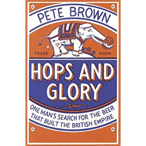 Hops and Glory by Pete Brown