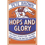 Hops and Glory: One man's search for the beer that built the British Empireby Pete Brown