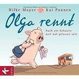 """Olga rennt: Auch ein Schwein darf mal gelassen seinvon """"Hilke Mayer"""""""