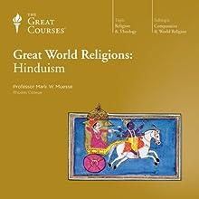 Great World Religions: Hinduism Lecture Auteur(s) :  The Great Courses Narrateur(s) : Professor Mark W. Muesse
