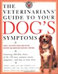 The Veterinarians' Guide to Your Dog'...