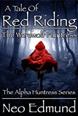 A Tale Of Red Riding, Rise Of the Alpha Huntress