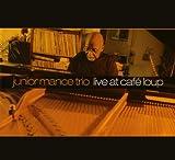 Junior Mance Trio Live At Cafe Loup