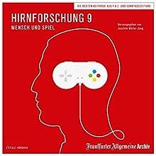 Hirnforschung 9: Mensch und Spiel Hörbuch von  div. Gesprochen von: Markus Kästle, Christian Geisler