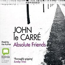 Absolute Friends (Abridged) (       ABRIDGED) by John le Carré Narrated by John le Carré