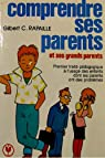 Comprendre ses parents et ses grands-parents (Marabout service) par Gilbert C. Rapaille