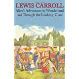 Alice's Adventures in Wonderland and Through the Looking-Glass (Illustrated Facsimile of the Original Editions) (Engage Books)by Lewis Carroll