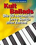 Kult Ballads. Die 50 schönsten Love Songs aller Zeiten. Leichte Arrangements für Klavier