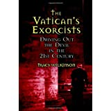 The Vatican's Exorcists: Driving out the Devil in the 21st Centuryby Tracy Wilkinson