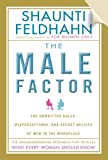 The Male Factor [Faith-Based Edition]: The Unwritten Rules, Misperceptions, and Secret Beliefs of Men in the Workplace (1601421206) by Feldhahn, Shaunti