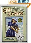Girl Wonder: A Baseball Story in Nine...
