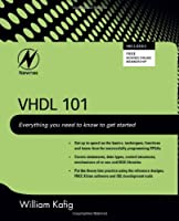 VHDL 101: Everything you need to know to get started Front Cover