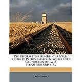 Die Reform Des Grundbuchrechts: Kritik D. Preuss. Gesetzentwurfe Uber Grundeigenthum U. Hypothekenrecht...