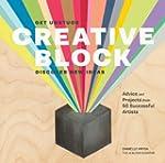 Creative Block: Get Unstuck, Discover...