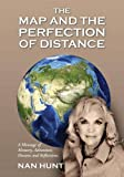 img - for The Map and the Perfection of Distance: A Montage of Memory, Adventure, Dreams and Reflections. book / textbook / text book