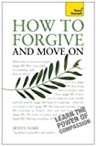 img - for How to Forgive and Move On: Teach Yourself book / textbook / text book