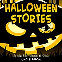 Halloween Stories: Spooky Short Stories for Kids: Halloween Short Stories for Kids, Volume 1 (       UNABRIDGED) by Uncle Amon Narrated by Robert Lee Wilson