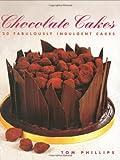 Chocolate Cakes: 20 Fabulously Indulgent Cakes