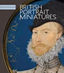 British Portrait Miniatures: The Clev...