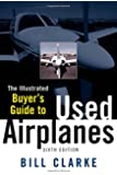 Illustrated Buyer's Guide to Used Airplanes