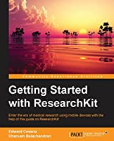 Getting Started with ResearchKit Front Cover