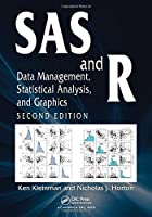 SAS and R: Data Management, Statistical Analysis, and Graphics, 2nd Edition Front Cover