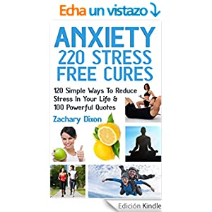 Anxiety: 220 Stress Free Cures: 120 Simple Ways To Reduce