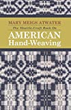 img - for The Shuttle-Craft Book On American Hand-Weaving book / textbook / text book