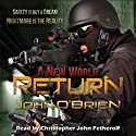 A New World: RETURN (       UNABRIDGED) by John O'Brien Narrated by Christopher John Fetherolf