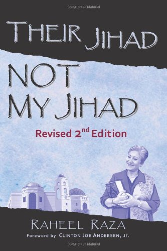 Their Jihad. Not My Jihad: Revised 2nd Edition