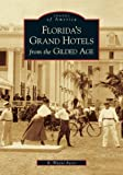 img - for Florida's Grand Hotels From The Gilded Age (FL) (Images of America) book / textbook / text book