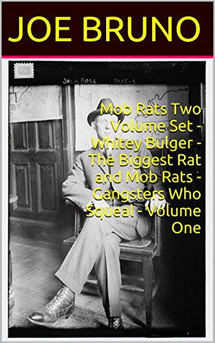 Mob Rats Two Volume Set - Whitey Bulger - The Biggest Rat and Mob Rats - Gangsters Who Squeal - Volume One