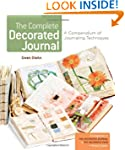 The Complete Decorated Journal: A Com...