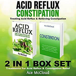 Acid Reflux & Constipation: Treating Acid Reflux & Relieving Constipation Audiobook