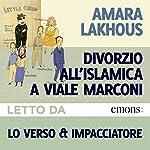 Divorzio all'islamica a Viale Marconi | Amara Lakhous