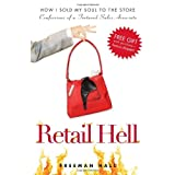 Retail Hell: How I Sold My Soul to the Storeby Hall Freeman