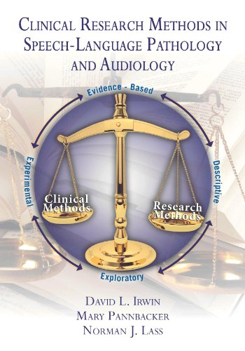 Clinical Research Methods in Speech-Language Pathology and Audiology David Irwin, Mary Pannbacker and Norman J. Lass