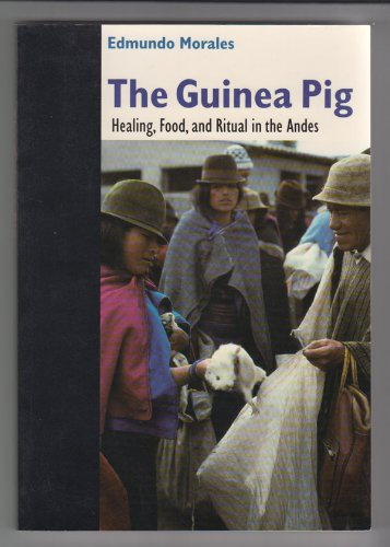 The Guinea Pig: Healing, Food, and Ritual in the Andes PDF
