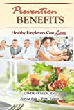 img - for Prevention Benefits Healthy Employees Cost Less book / textbook / text book