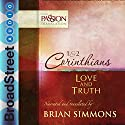 1 & 2 Corinthians: Love and Truth: The Passion Translation Hörbuch von Brian Simmons Gesprochen von: Brian Simmons