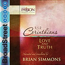1 & 2 Corinthians: Love and Truth: The Passion Translation Audiobook by Brian Simmons Narrated by Brian Simmons