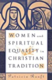 img - for Women and Spiritual Equality In Christian Tradition book / textbook / text book