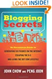 Blogging Secrets: An Uncommon Guide to Generating Six Figures on the Internet, Escaping the 9-5 and Living the Dot Com Lifestyle
